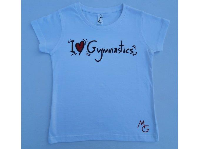 Gymnastické tričko - I LOVE GYMNASTICS - bílé
