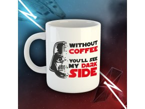 without coffee you see my dark side