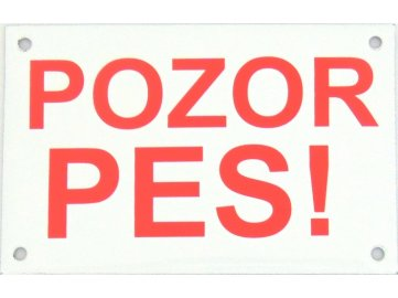 Pozor pes! - výstražná tabulka cedule na plot habeo.cz