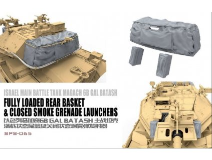 SPS 065 Israel Main Battle Tank Magach 6B Gal Batash Fully Loaded Rear Basket & Closed Smoke Grenade Launchers