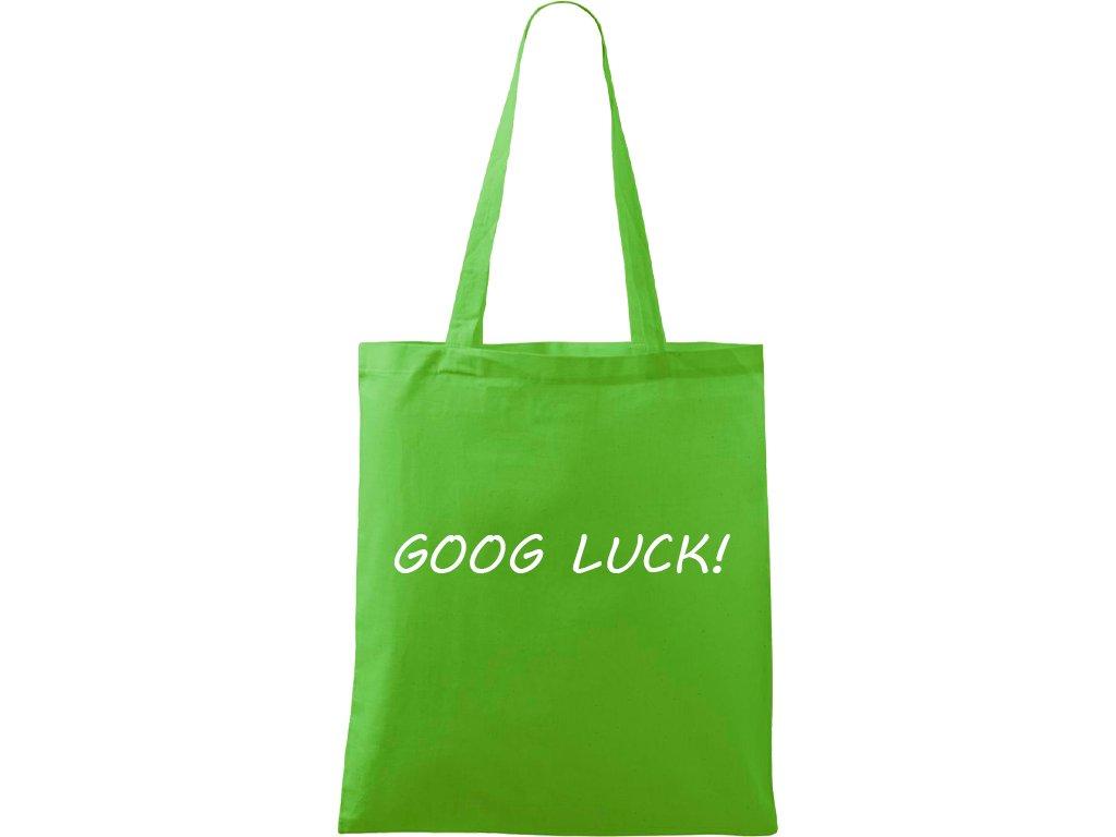 Plátěná taška Handy zelená s bílým motivem - Good Luck!