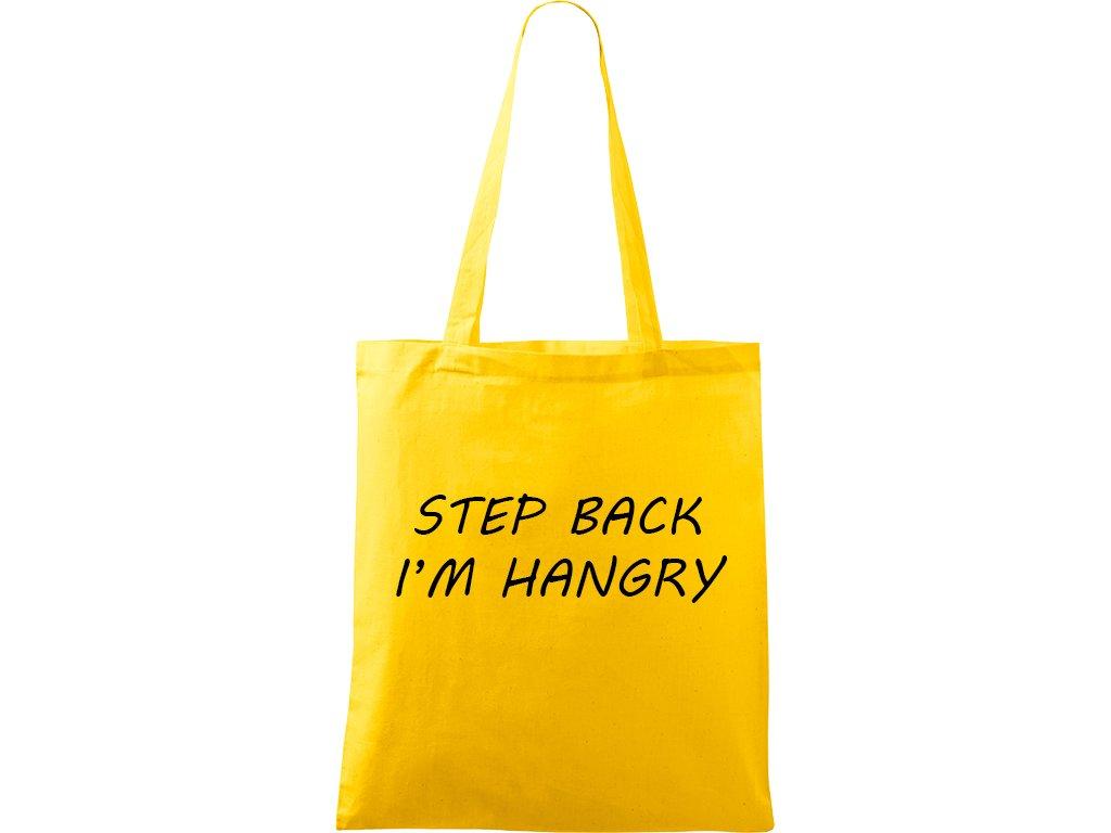 Plátěná taška Handy žlutá s černým motivem - Step Back - I'm Hangry