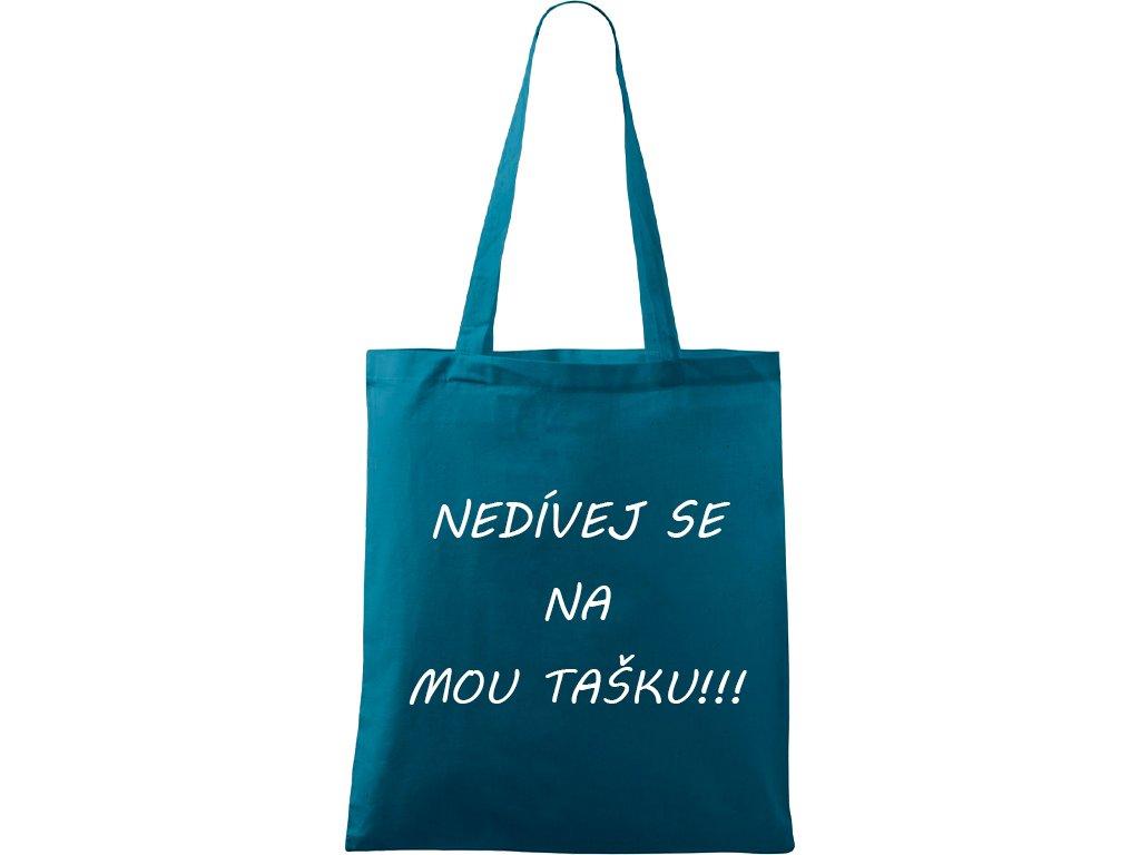 Plátěná taška Handy petrolejová s bílým motivem - Nedívej se na mou tašku!
