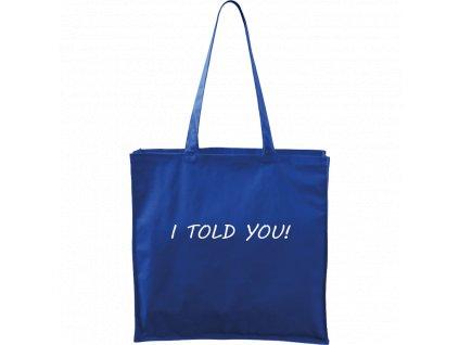 Plátěná taška Carry modrá s bílým motivem - I Told You!