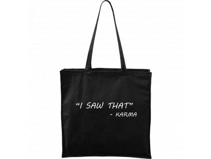 """Plátěná taška Carry černá s bílým motivem - """"I Saw That"""" - Karma"""
