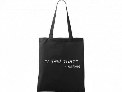 "Plátěná taška Handy černá s bílým motivem - ""I Saw That"" - Karma"