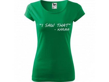 """Ručně malované triko středně zelené s bílým motivem - """"I Saw That"""" - Karma"""