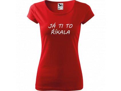 Ručně malované triko červené s bílým motivem - Já ti to říkala