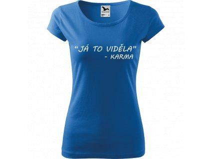 """Ručně malované triko azurové s bílým motivem - """"Já to viděla"""" - Karma"""