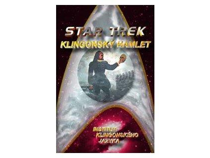 Star Trek: Klingonský Hamlet - William Shakespeare, Nick Nicholas and Andrew Strader, Mark Shoulson, Lawrence M. Schoen
