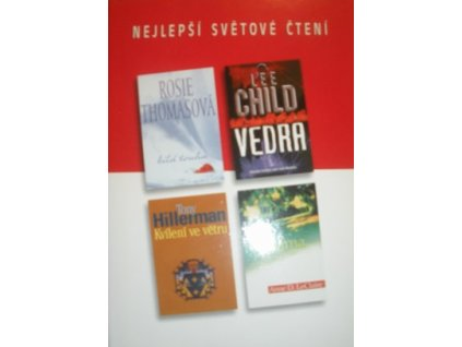 Nejlepší světové čtení - Vedra, Bílá touha, Kvílení ve větru, Krok do neznáma [Lee Child, Rosie Thomasová, Tony Hillerman, Anne D. LeClaire]]