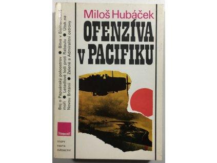 Ofenzíva v pacifiku - Miloš Hubáček