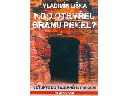 Kdo otevřel bránu pekel? - Vladimír Liška