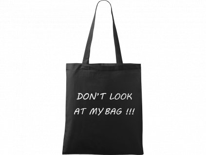 Plátěná taška Handy černá s bílým motivem - Don't Look At My Bag