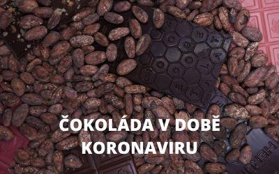 Čokoláda v době koronakrize aneb kvalitní čokoláda je zdravá!