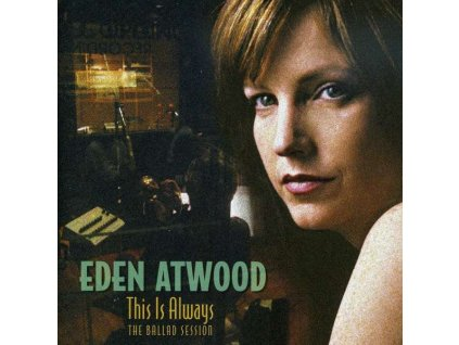 Eden Atwood: This Is Always - The Ballad Session