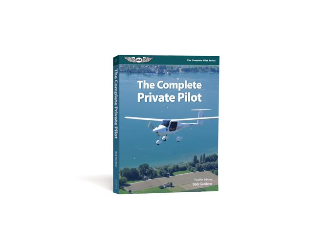 ASA The Complete Private Pilot