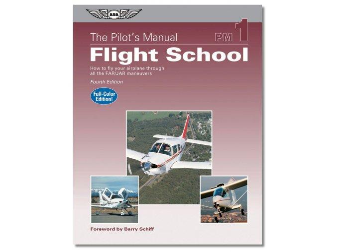 ASA The Pilot´s Manual: Flight School