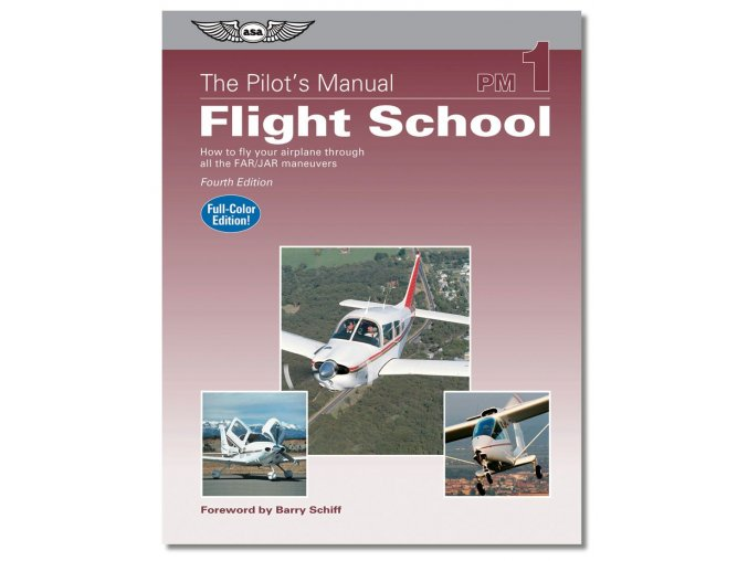 ASA The Pilot´s Manual: Flight School