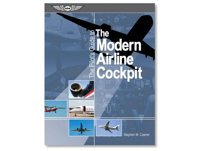 ASA The Pilot´s Guide to the Modern Airline Cockpit
