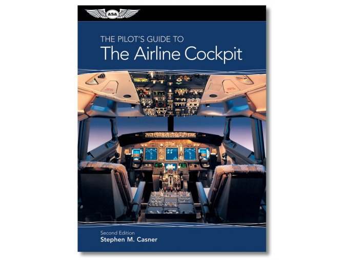 ASA The Pilot´s Guide TO THE AIRLINE COCKPIT