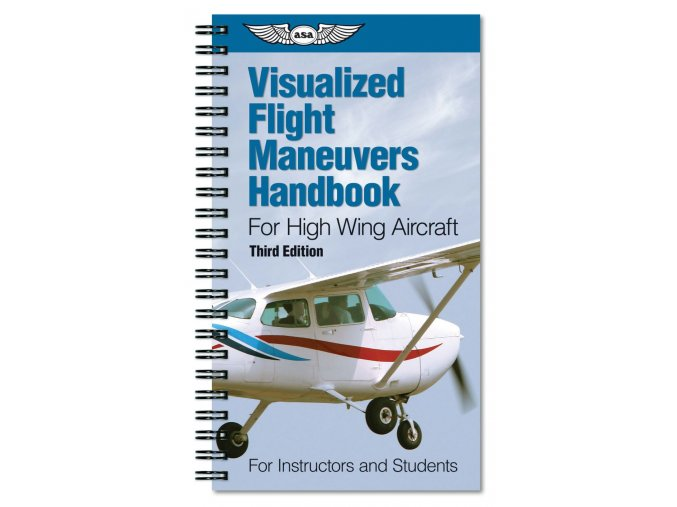 ASA Visualized Flight Maneuvers Handbook - High Wing