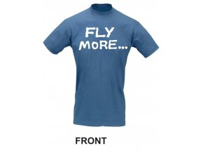 "Pilot T-Shirt : ""FLY MORE... WORK LESS"""