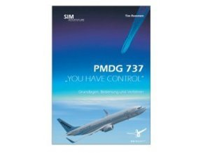 "PMDG 737 ""YOU HAVE CONTROL"" BASICS, HANDLINGS AND PROCEDURES"