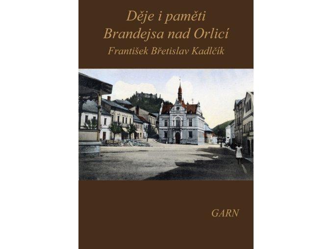 Děje i paměti Brandejsa nad Orlicí