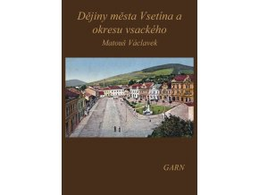 Dějiny města Vsetína a okresu vsackého