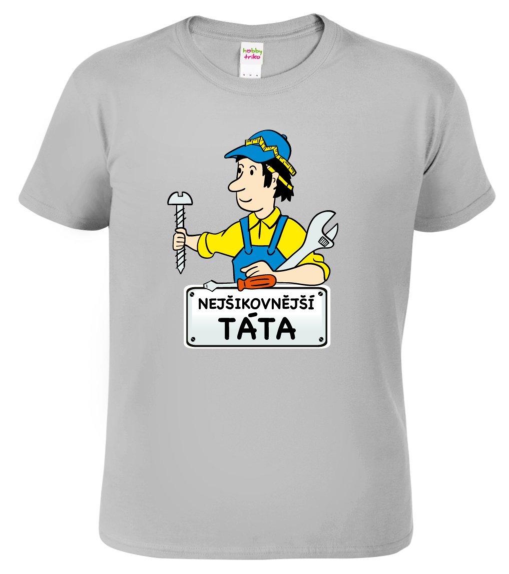 eb2794a46e3 Tričko pro tátu - Nejšikovnější táta - HobbyDárky