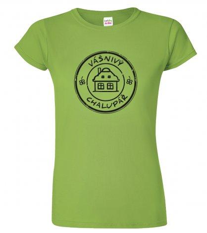 Dámské tričko pro chalupáře - Vášnivý chalupář