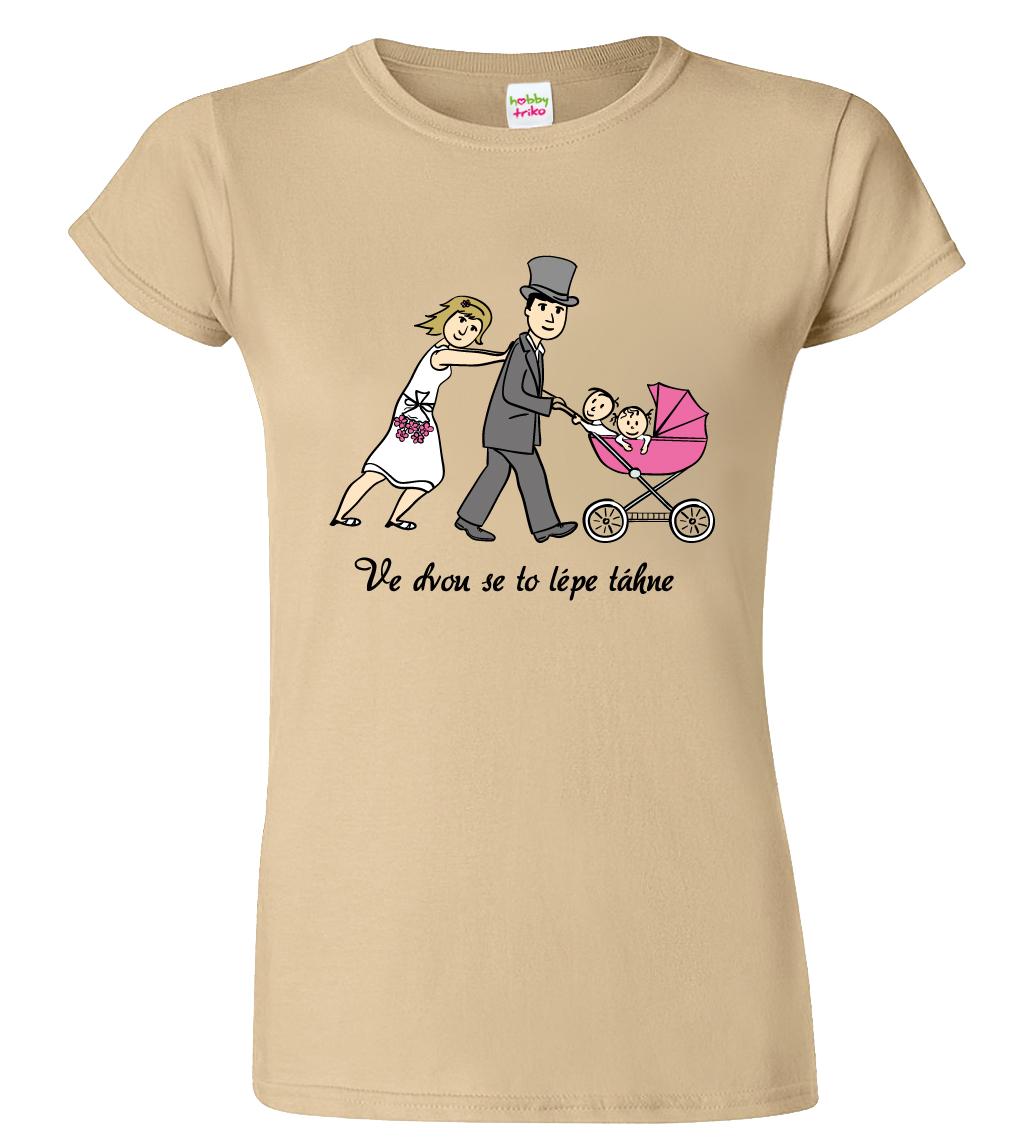 3c91cba9a7c3 Svatební tričko pro nevěstu - Ve dvou se to lépe táhne Barva  Béžová (Sand