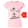 Dárek pro ženu kuchařku - Tričko s vlastním potiskem