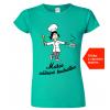Dárky pro ženy - tričko pro kuchařku