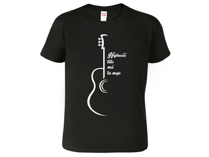 Pánské tričko (nejen) pro kytaristu - Nejhezčí tělo má ta moje