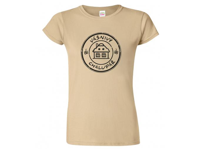 Dámské tričko - Vášnivý chalupář (SLEVA)