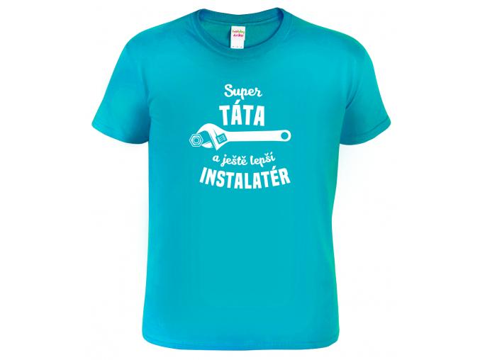 Tričko pro tátu - Super táta a ještě lepší instalatér