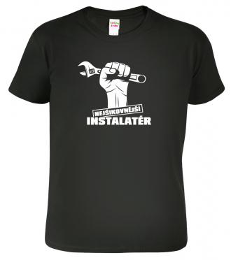Tričko pro instaletéra Nejšikovnější instaletér Black