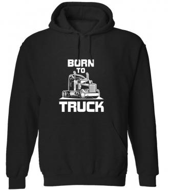 Mikina pro kamioňáka Born to Truck