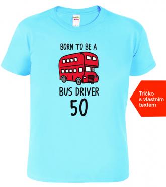Tričko k narozeninám pro řidiče autobusu Light blue