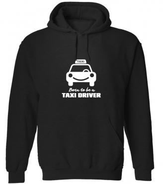 Mikina pro taxikáře Born to be