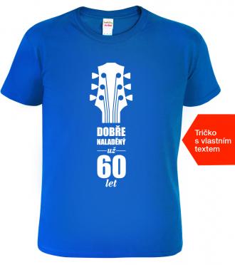 Tričko k narozeninám (nejen) pro muzikanta - Dobře naladěný