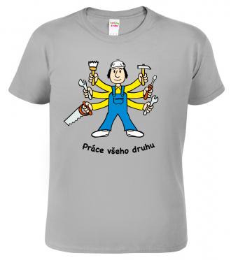 Tričko pro kutila - Práce všeho druhu (SLEVA)