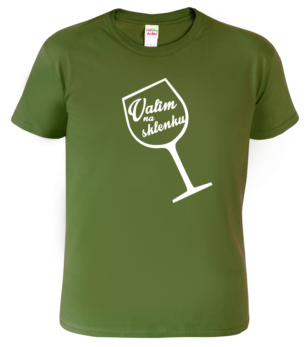 Tričko s vínem - Valim na sklenku Barva: Vojenská zelená (Military Green), Velikost: S