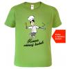 Dárek pro muže kuchaře - Vtipné tričko se jménem