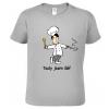 Dárek pro muže -  kuchaře. Vtipné tričko