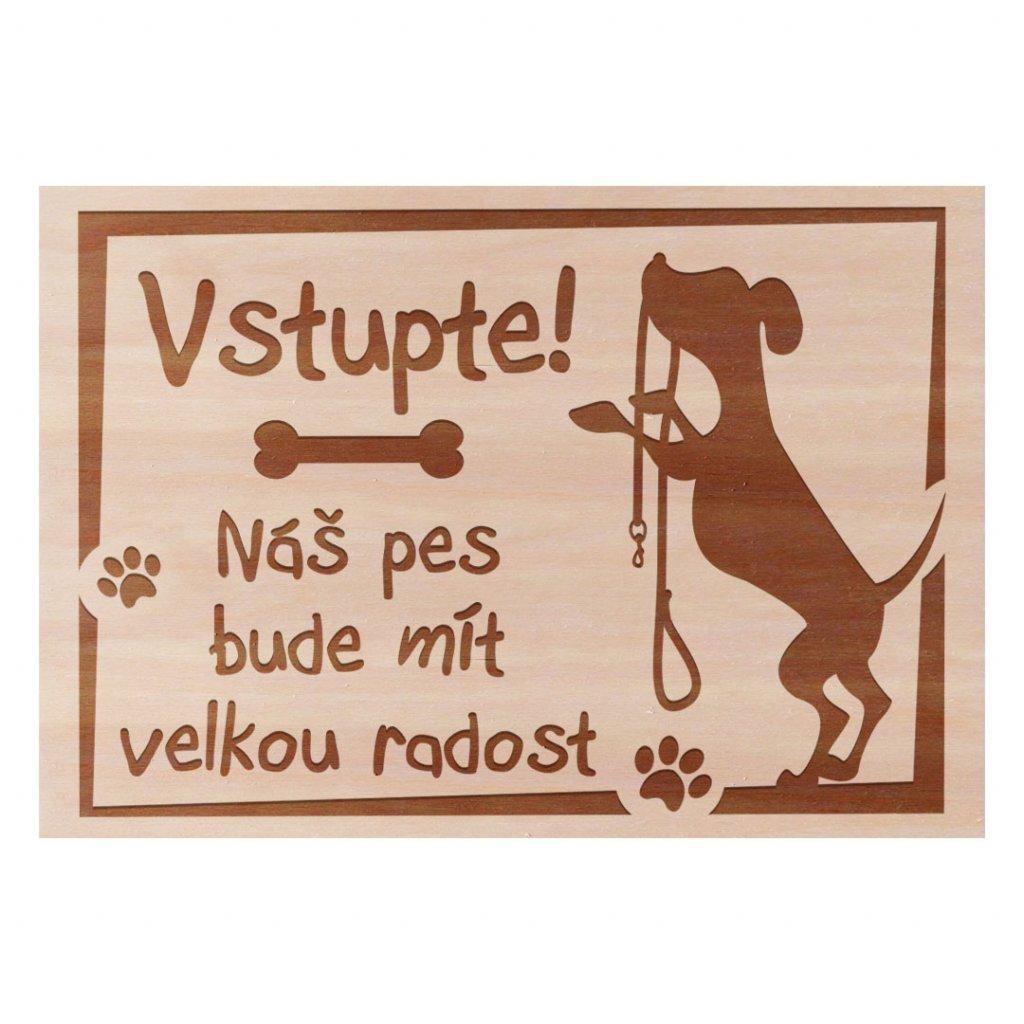 Dřevěná cedulka  Vstupte Náš pes