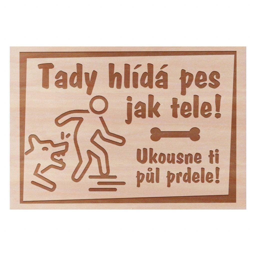 Dřevěná cedulka Tady hlídá pes