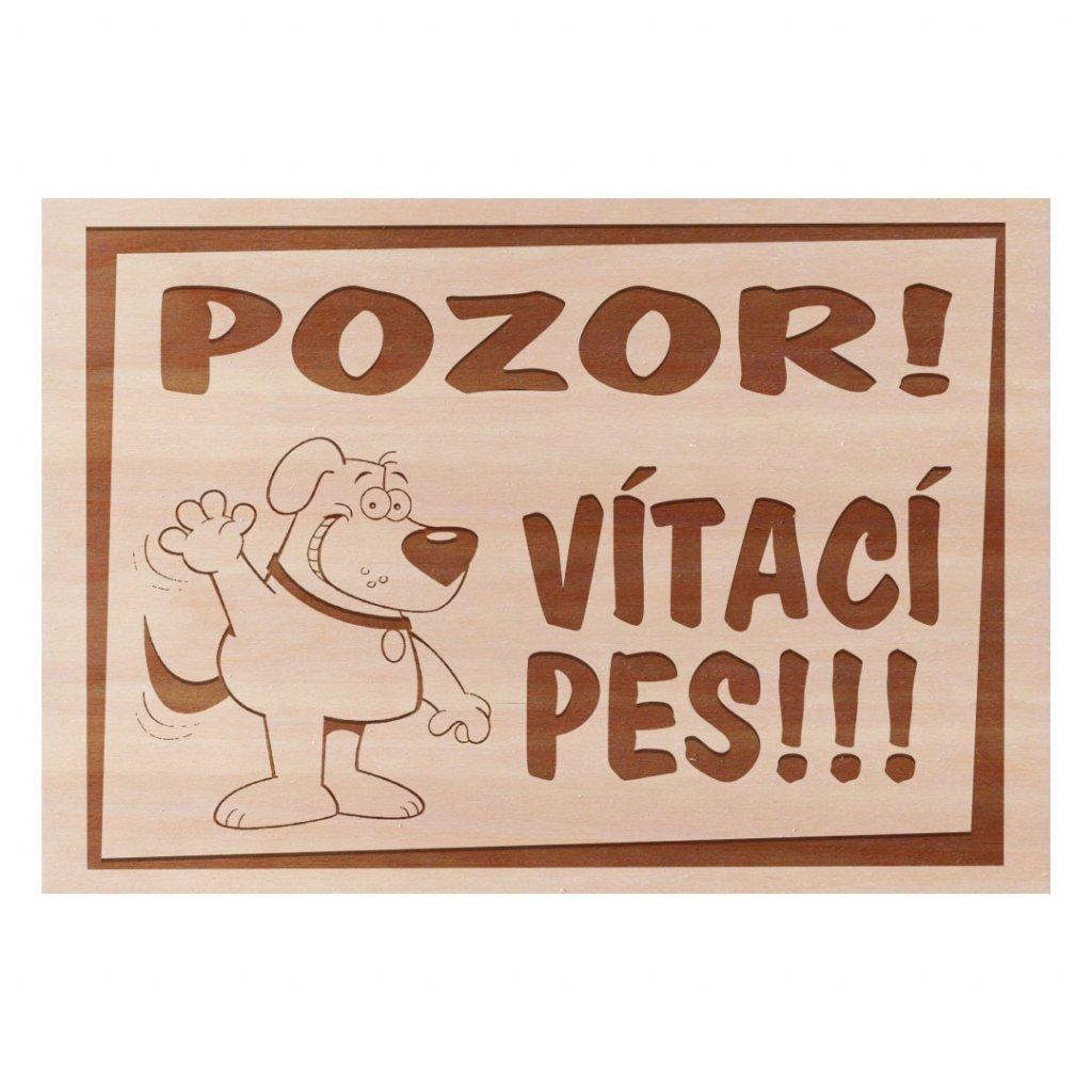 Dřevěná cedulka Pozor vítací pes